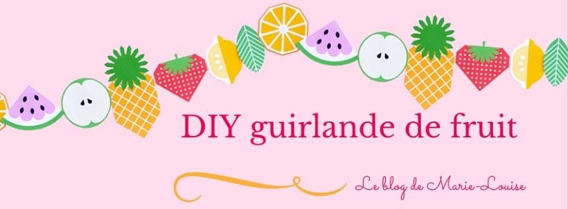 DIY guirlande de fruits Le blog de Marie-Louise